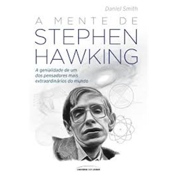 A MENTE DE STEPHEN HAWKING - DANIEL SMITH