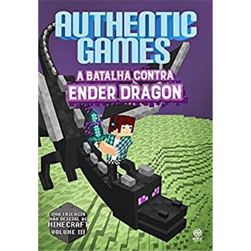 Authenticgames. A Batalha Contra Ender Dragon - Volume 3 - Marco Túlio