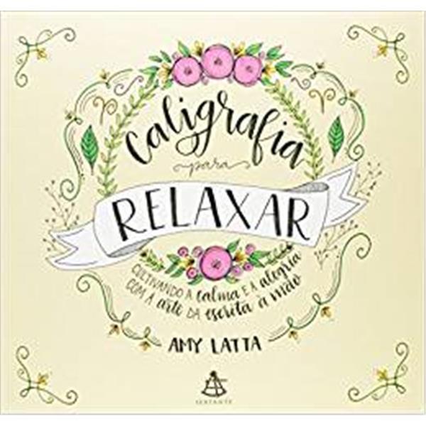 CALIGRAFIA PARA RELAXAR - AMY LATTA