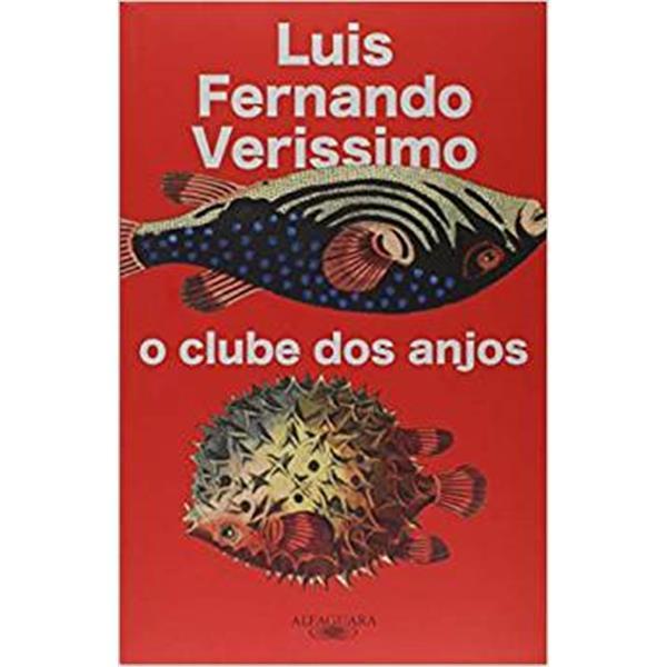 CLUBE DOS ANJOS - LUIS FERNANDO VERISSIMO
