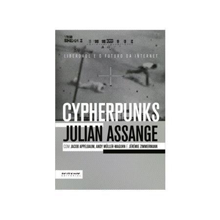 Cypherpunks - Liberdade e O Futuro