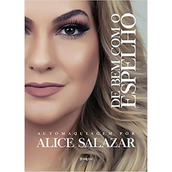 DE BEM COM O ESPELHO - ALICE SALAZAR