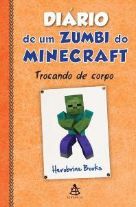 Diário de Um Zumbi do Minecraft - Trocando de Corpo