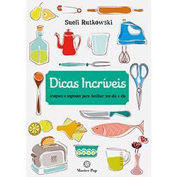 Dicas Incríveis - 1a Ed. 2011