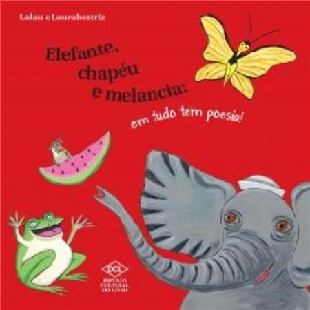 Elefante Chapeu e Melancia Em Tudo Tem Poezia