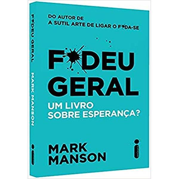 F*DEU GERAL: UM LIVRO SOBRE ESPERANÇA? - MARK MANSON