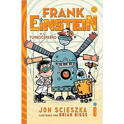 Frank Einstein e O Turbocérebro: 3 - Jon Scieszka