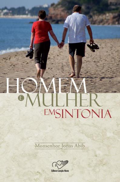 Homem e Mulher Em Sintonia - Monsenhor Jonas Abib
