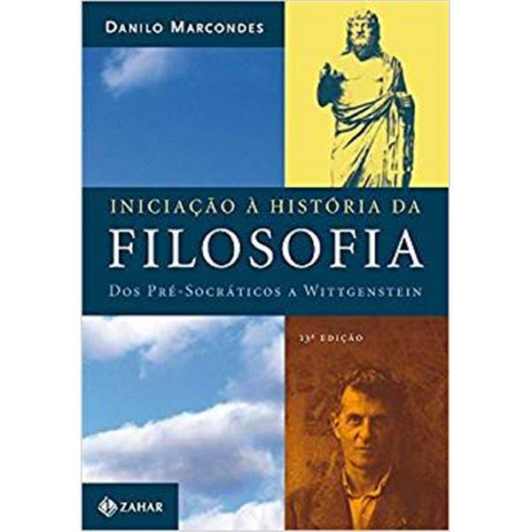 INICIAÇÃO À HISTÓRIA DA FILOSOFIA: DOS PRÉ-SOCRÁTICO A WITTGENSTEIN - DANILO MARCONDES