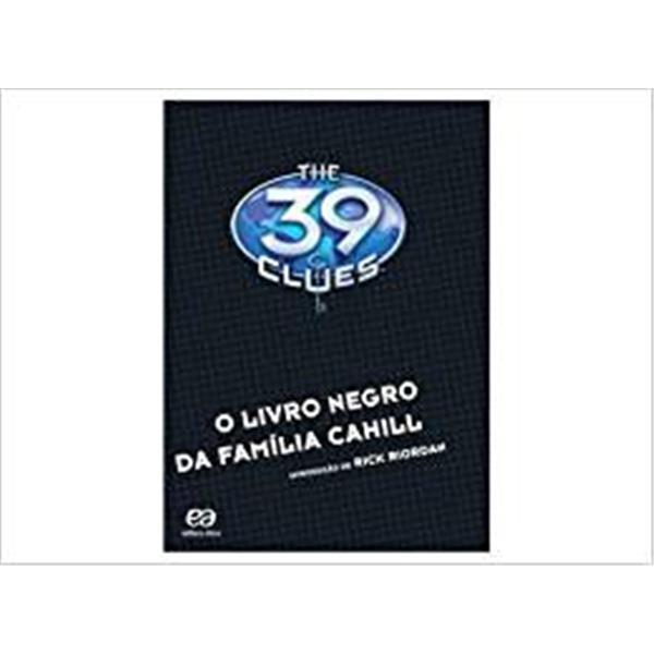 LIVRO NEGRO DA FAMILIA CAHILL, O - THE 39 CLUES -  RICK RIORDAN