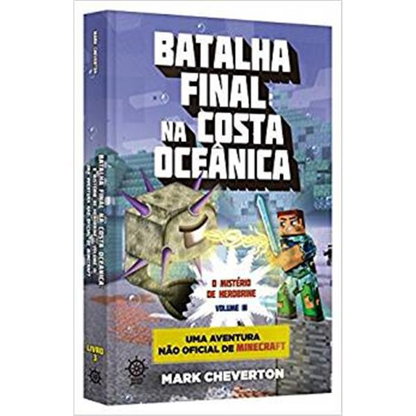 MINECRAFT: O MISTÉRIO DE HEROBRINE 3: BATALHA FINAL NA COSTA OCEÂNICA - MARK CHEVERTON