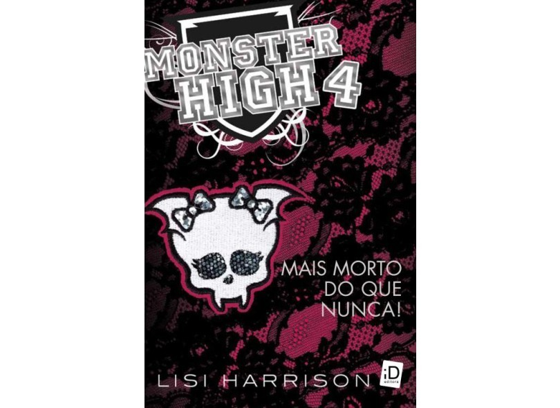 Monster High 4 - Mais Mortos do Que Nunca!