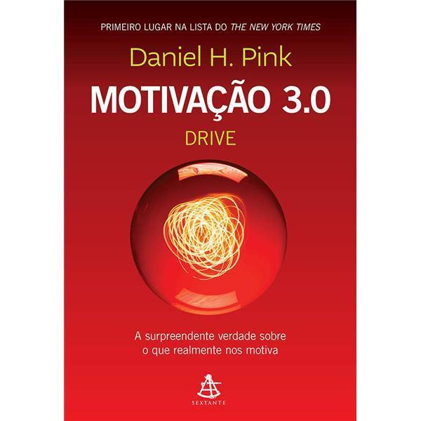 MOTIVAÇÃO 3.0 - DANIEL H. PINK