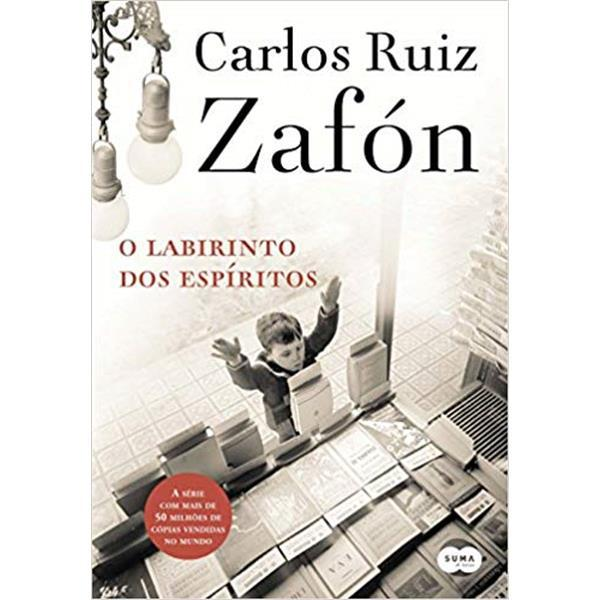 O LABIRINTO DOS ESPÍRITOS - CARLOS RUIZ ZAFÓN