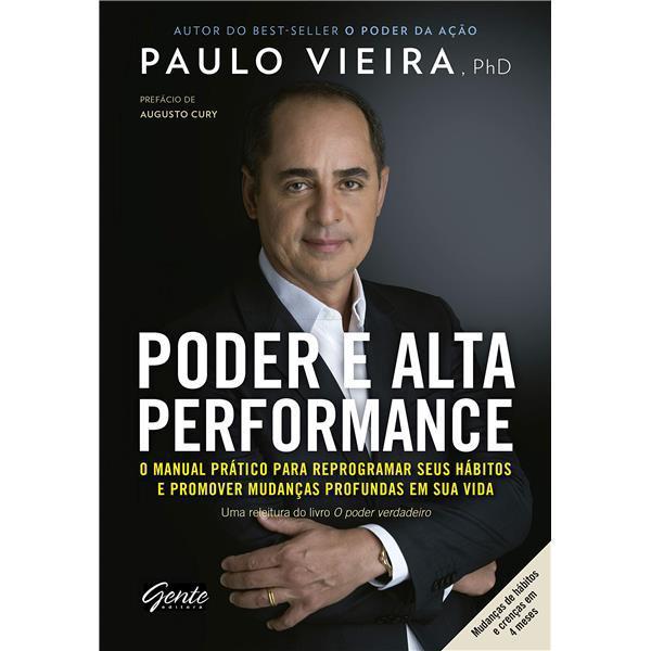 O PODER DA ALTA PERFORMANCE - PAULO VIEIRA