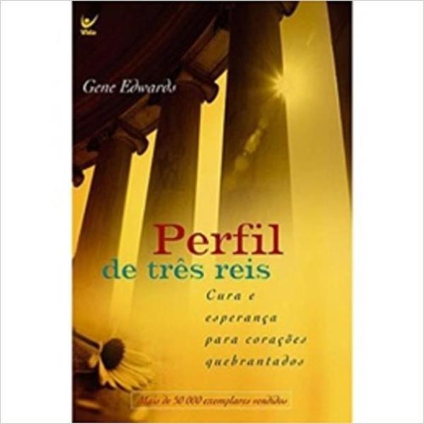 PERFIL DE TRES REIS - GENE EDWARDS