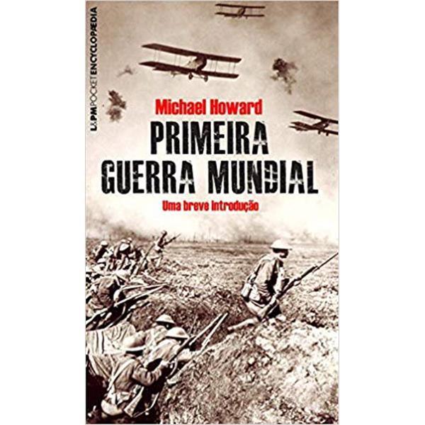 PRIMEIRA GUERRA MUNDIAL - MICHAEL HOWARD