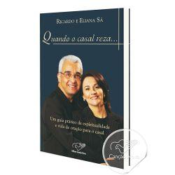 Quando O Casal Reza - Ricardo e Eliana Sá