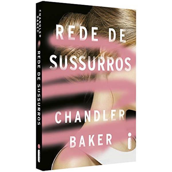 REDE DE SUSSURROS - CHANDLER BAKER