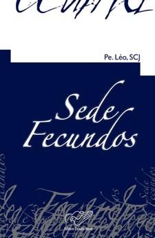 Sede Fecundos - Pe. Léo, Scj