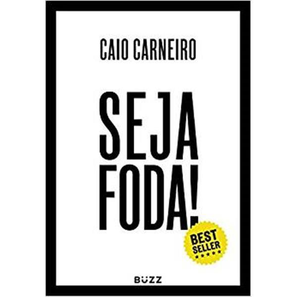 SEJA FODA! - CAIO CARNEIRO