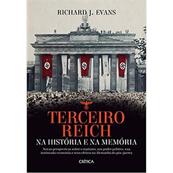 TERCEIRO REICH NA HISTÓRIA E NA MEMÓRIA - RICHARD J. EVANS
