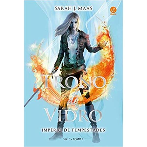 TRONO DE VIDRO VOLUME 5, TOMO 2 : IMPÉRIO DE TEMPESTADES - SARAH MAAS