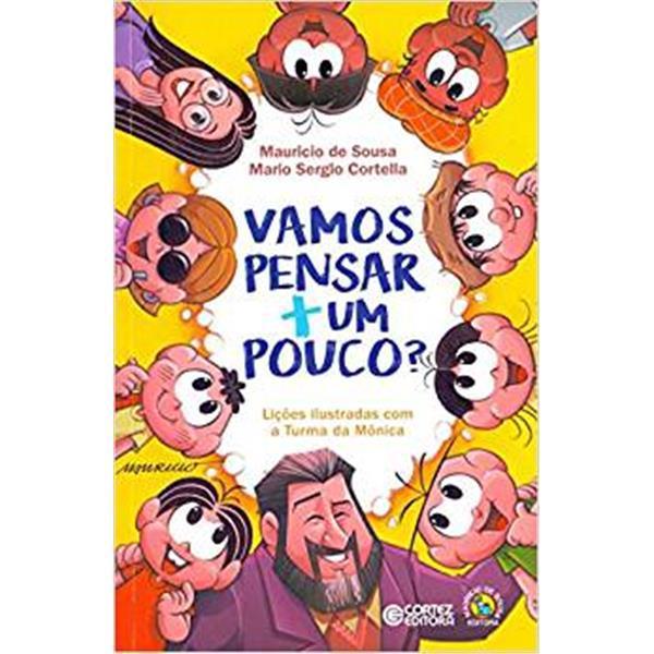 VAMOS PENSAR + UM POUCO - TURMA DA MONICA - MAURICIO DE SOUSA E MARIO SERGIO CORTELLA