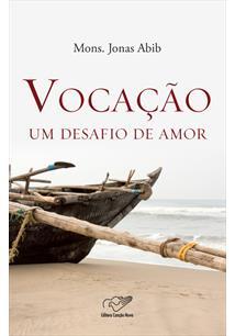 Vocação Um Desafio de Amor - Monsenhor Jonas Abib
