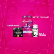 Kit Iso Whey Women + Transformer + 30 Doses de Maca Peruana