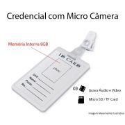 CREDENCIAL COM MICRO CAMERA 8 GB