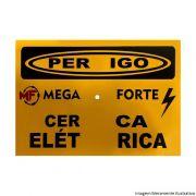 Placa de Sinalização Perigo Cerca Elétrica Mega Forte