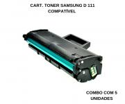 CART. TONER SAMSUNG D 111 COMPATÍVEL - COMBO COM 5 UNIDADES