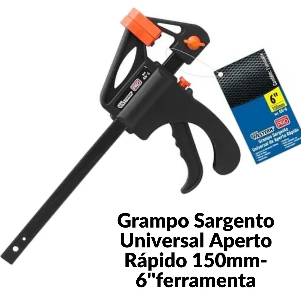 Grampo Sargento Aperto Rápido 6 pol. 150mm western