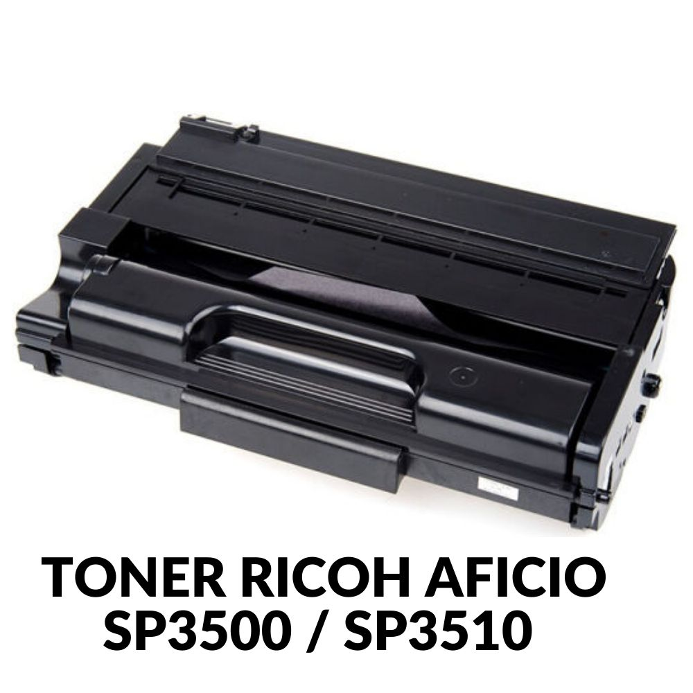 TONER RICOH AFICIO SP3500 SP3510 .SP3510SF ,SP3500SF SP3400LA COMPATIVEL RICOH3500