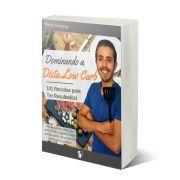 Livro Dominando a Dieta Low Carb: 101 Receitas para ter Resultados - por Pedro Camargo (Batata Assando)