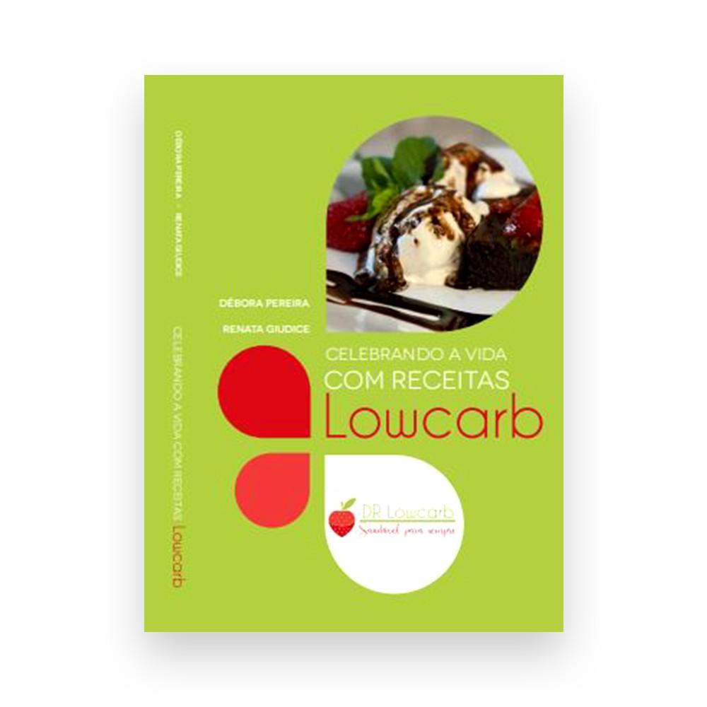 Livro Celebrando a Vida com Receitas Low Carb - por Renata Giudice e Débora Pereira  - TLC Tudo Low Carb