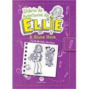 Diário de aventuras da Ellie - A aluna nova - Livro 2: Volume 2