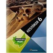 Projeto Araribá Plus - História - 6º ano - 4ª Ed. 2014