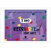 RECRIARTE COM ARTE 3 ANO