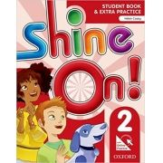 Shine On! 2 - Student Book Pack (+ Online Practice)