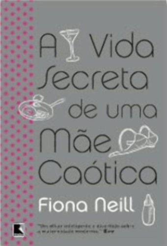 A VIDA SECRETA DE UMA MÃE CAÓTICA