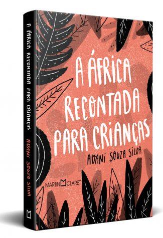 AFRICA RECONTADA PARA CRIANÇAS