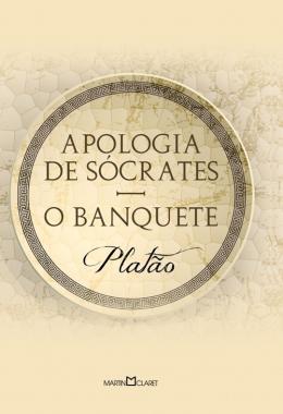 APOLOGIA DE SÓCRATES - O BANQUETE