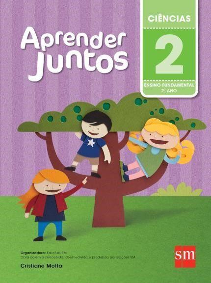 Aprender Juntos - Ciências - 2º Ano - 5ª Ed. 2016