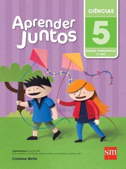 Aprender Juntos - Ciências - 5º Ano - 5ª Ed. 2016