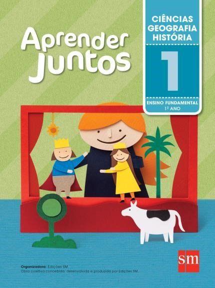 Aprender Juntos - Ciências/Geografia/Historia - 1º Ano - 5ª Ed. 2016