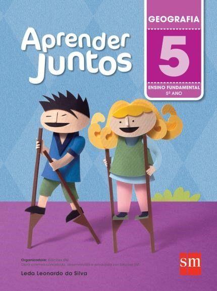 Aprender Juntos - Geografia - 5º Ano - 5ª Ed. 2016