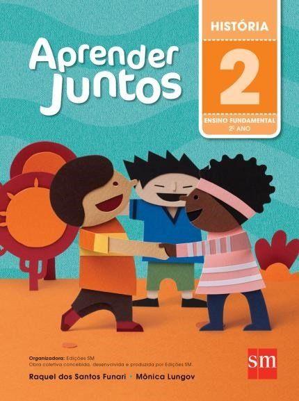 Aprender Juntos - História - 2º Ano - 5ª Ed. 2016