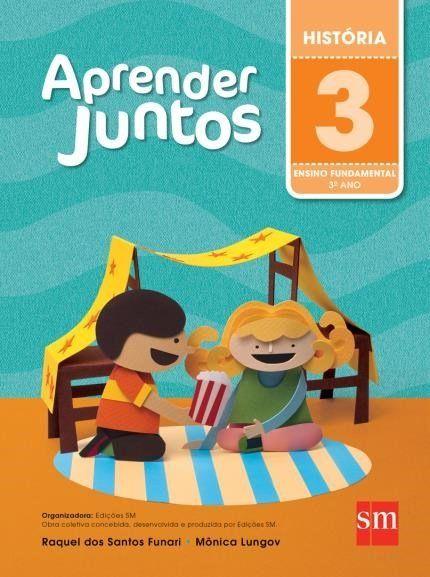 Aprender Juntos - História - 3º Ano - 5ª Ed. 2016